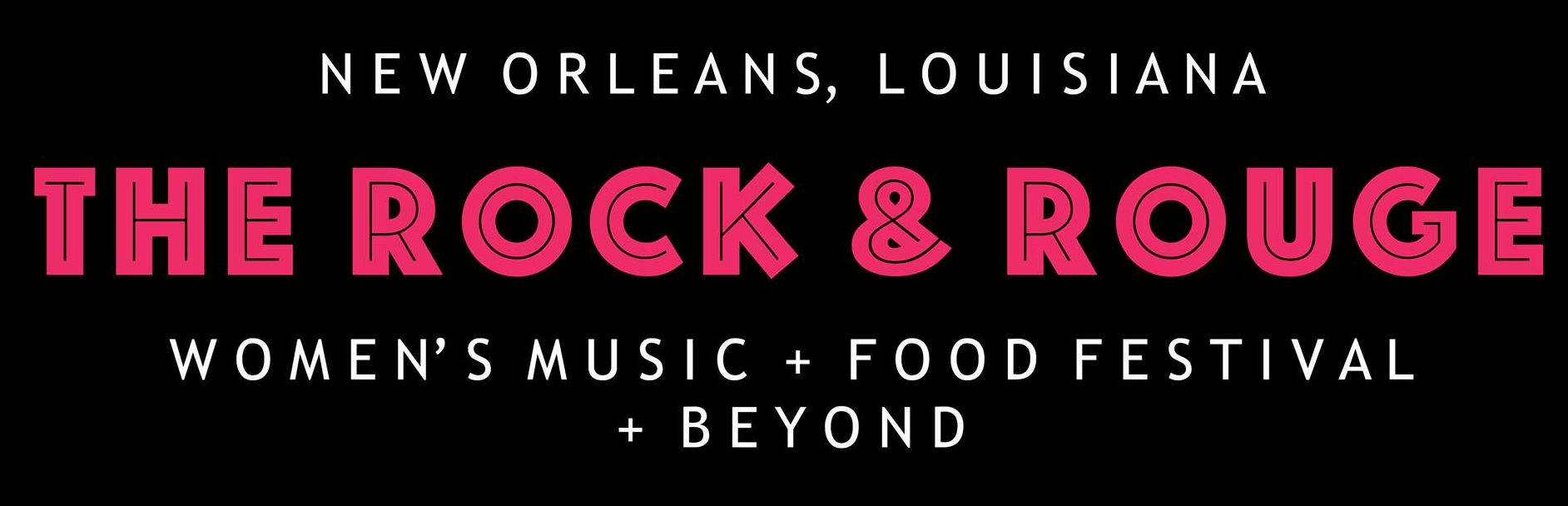 The Rock & Rouge Women's Music & Food Festival